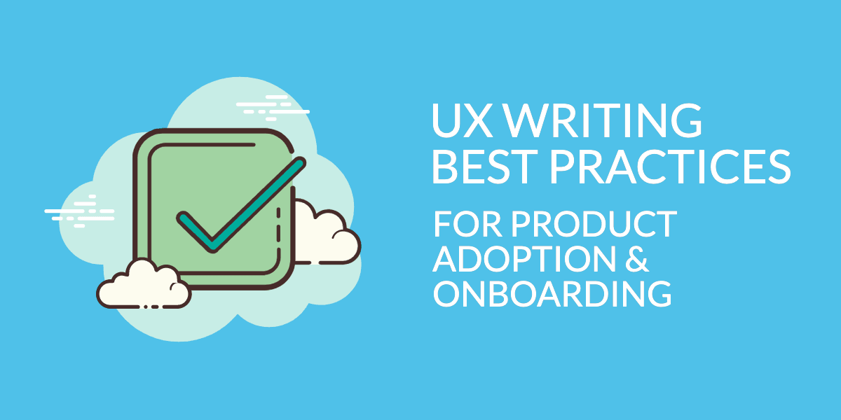 UX Writing Best Practices for Product Adoption & Onboarding
