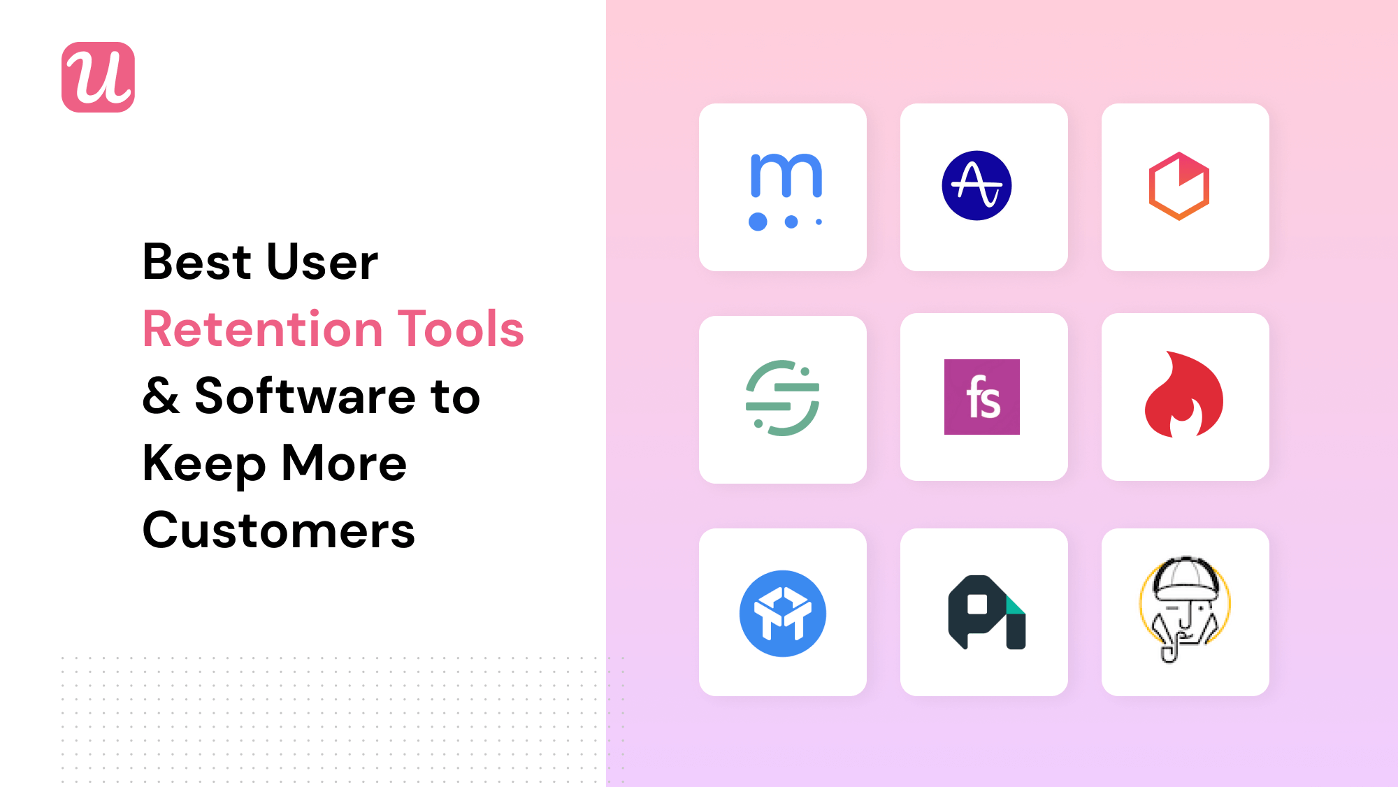 User Retention Tools and Software
