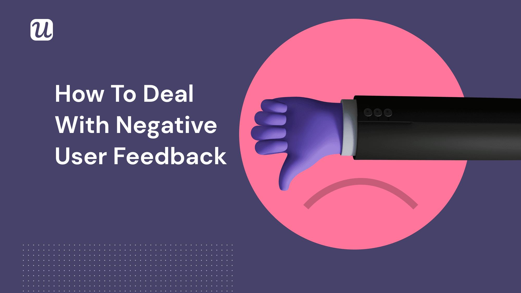 Negative User Feedback? Handle it like Bill Gates!