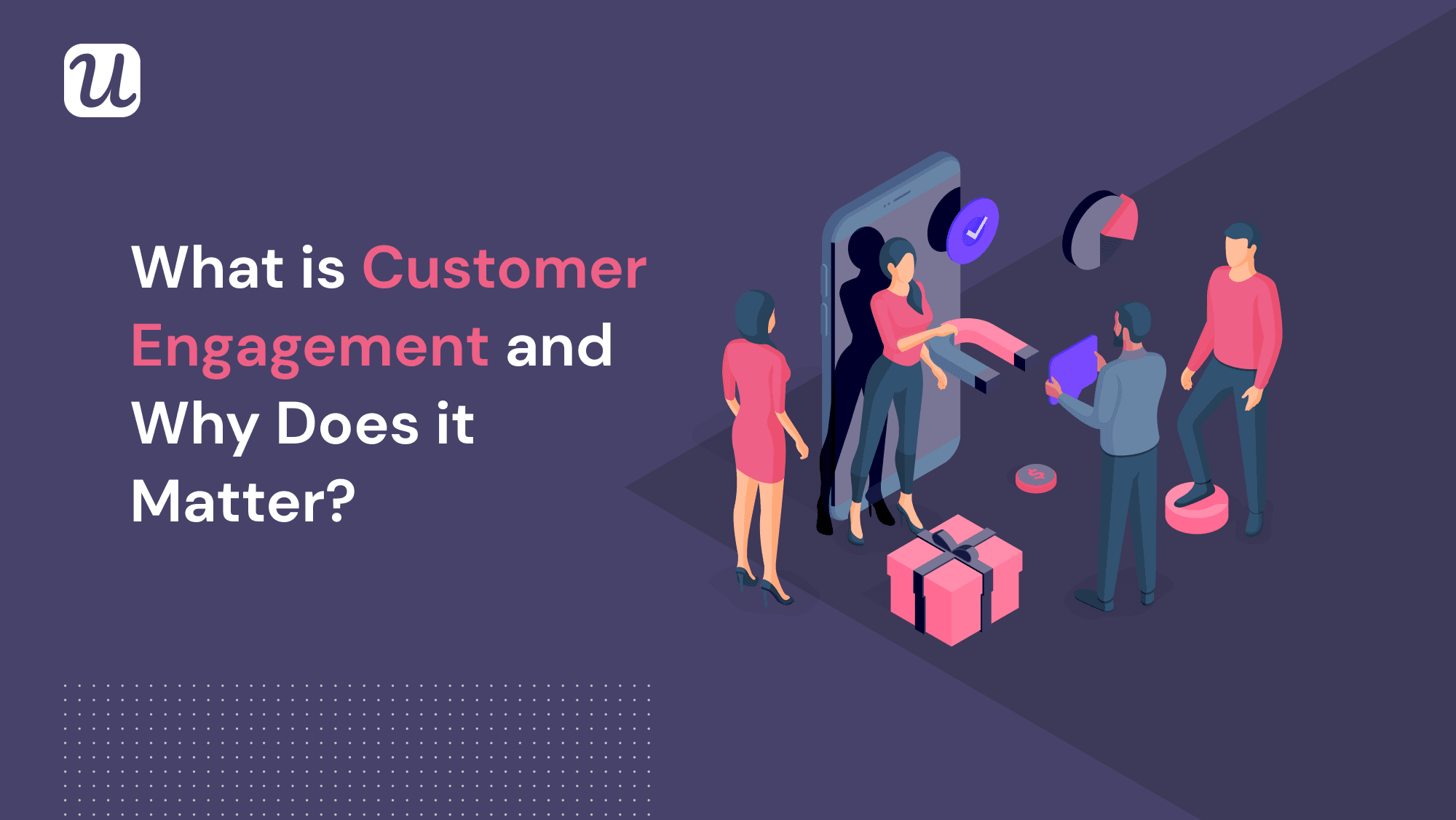 Implement This Customer Engagement Strategy and Your Users Will Not Get Enough of Your Product