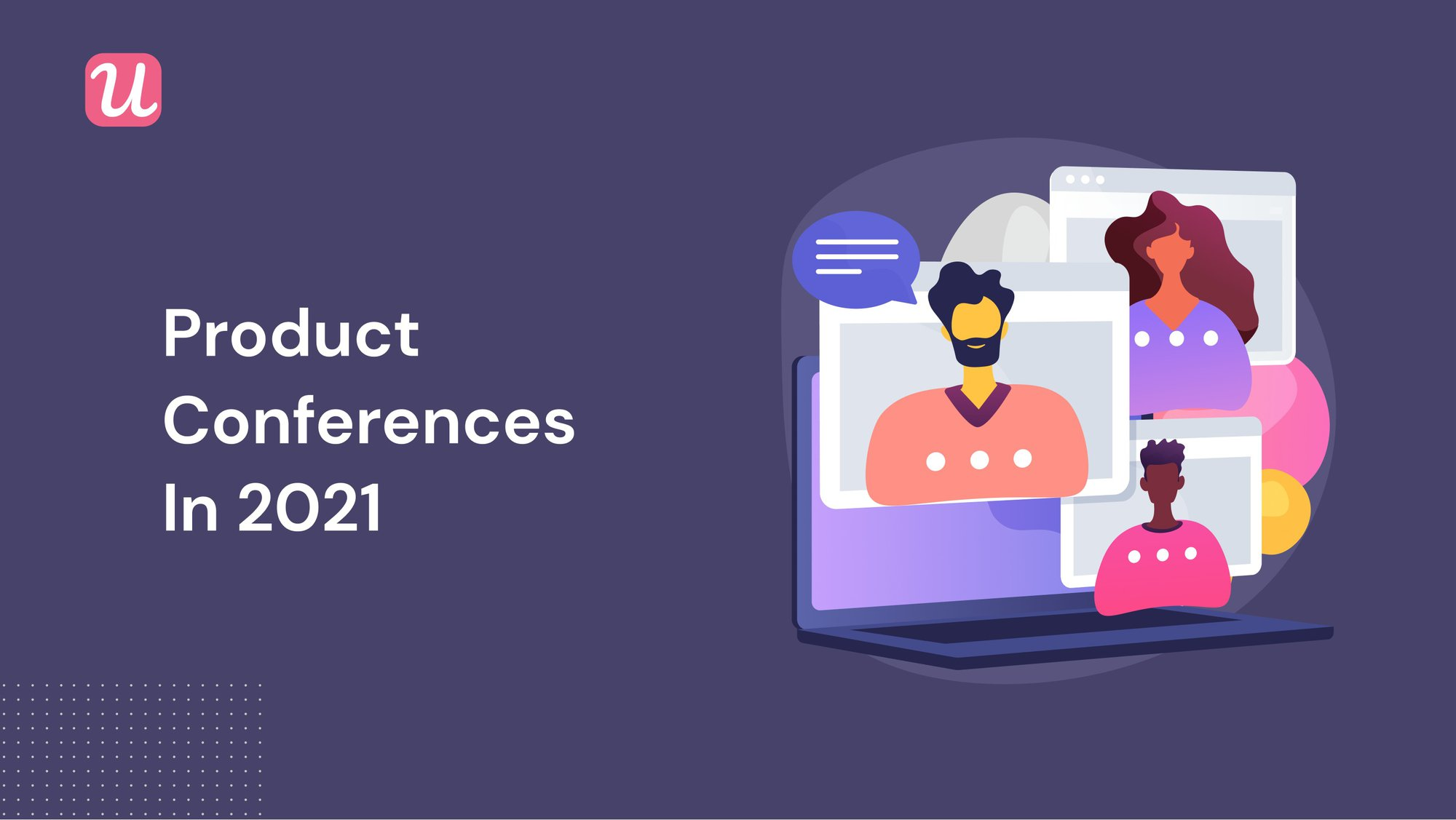Product Conferences In 2021 You Can't-Miss