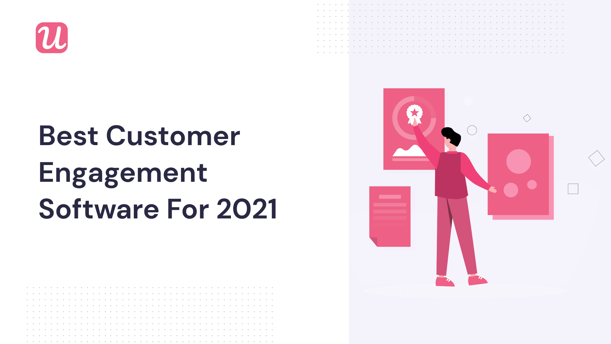 The 9 Best Customer Engagement Software for 2021