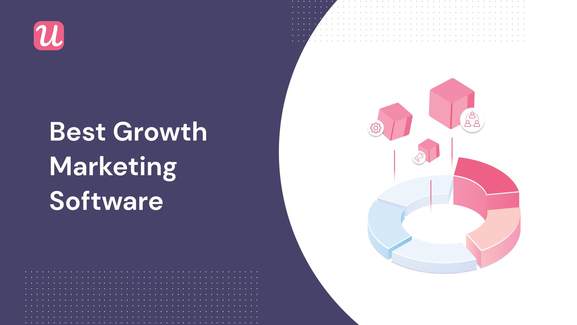 11 Best Growth Marketing Software for SaaS