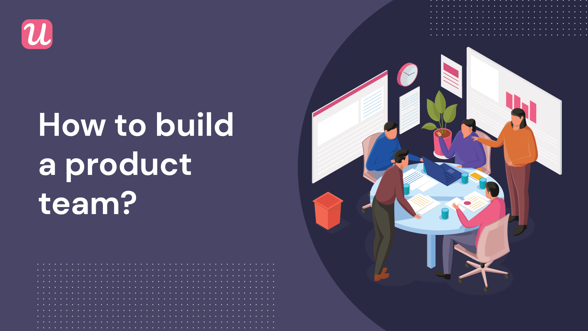 How to Build The Ultimate Product Team