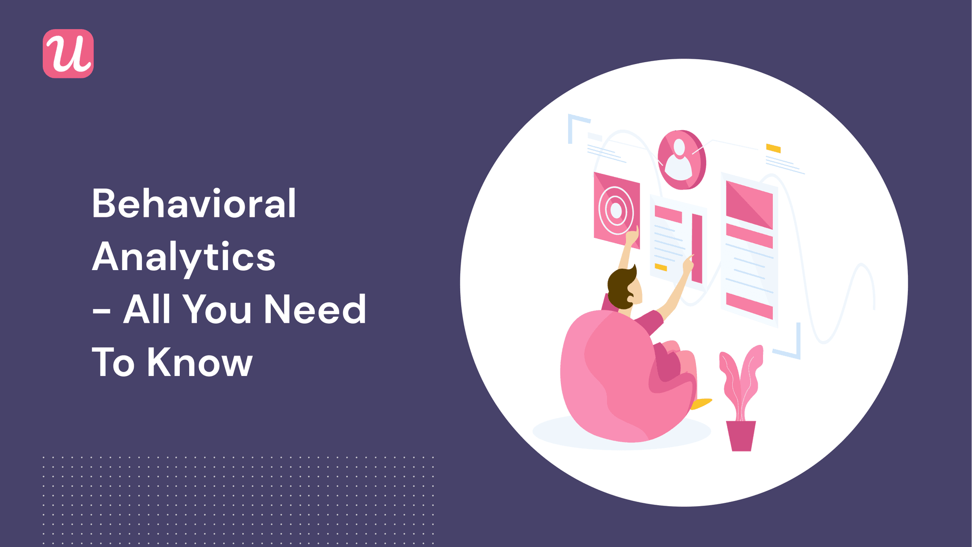 A Step-by-Step Guide To Setting Up And Using Behavioural Analytics For Saas