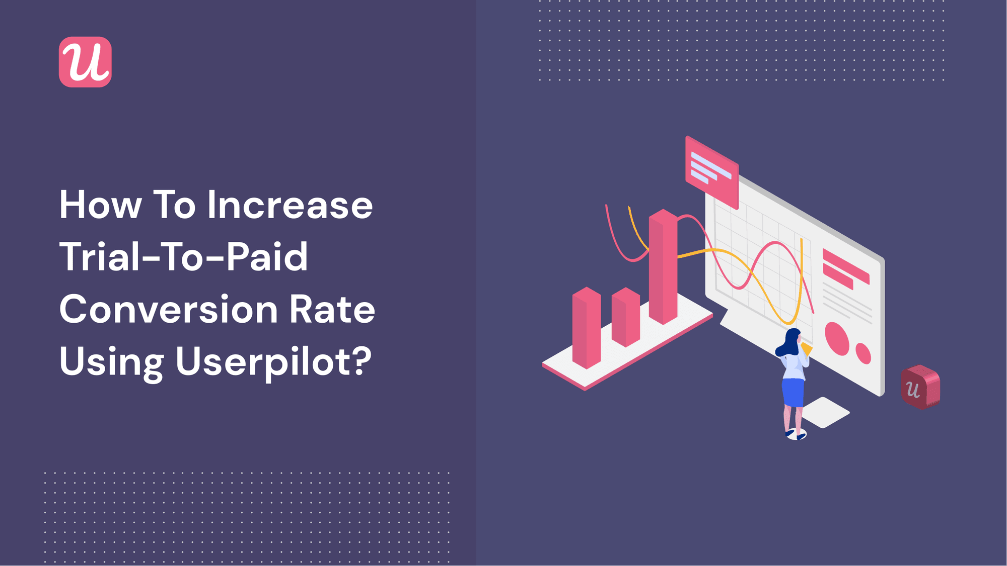 5 Tactics To Increase Trial To Paid Conversion Rate Using Userpilot