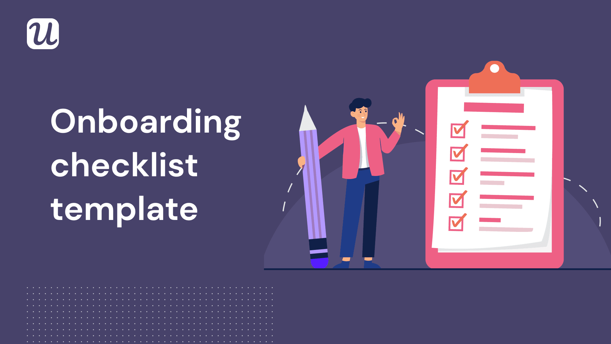 How To Create The Best SaaS Onboarding Checklist Template [With Examples]