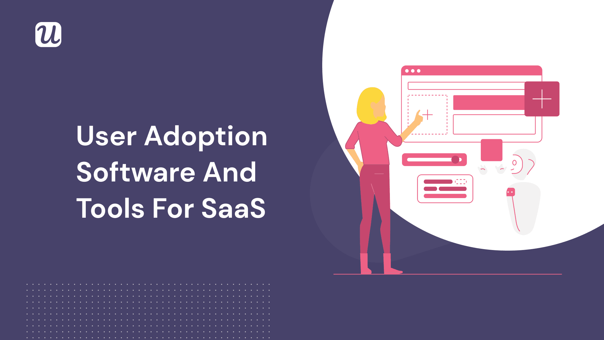 What are the Best User Adoption Software and Tools for SaaS?