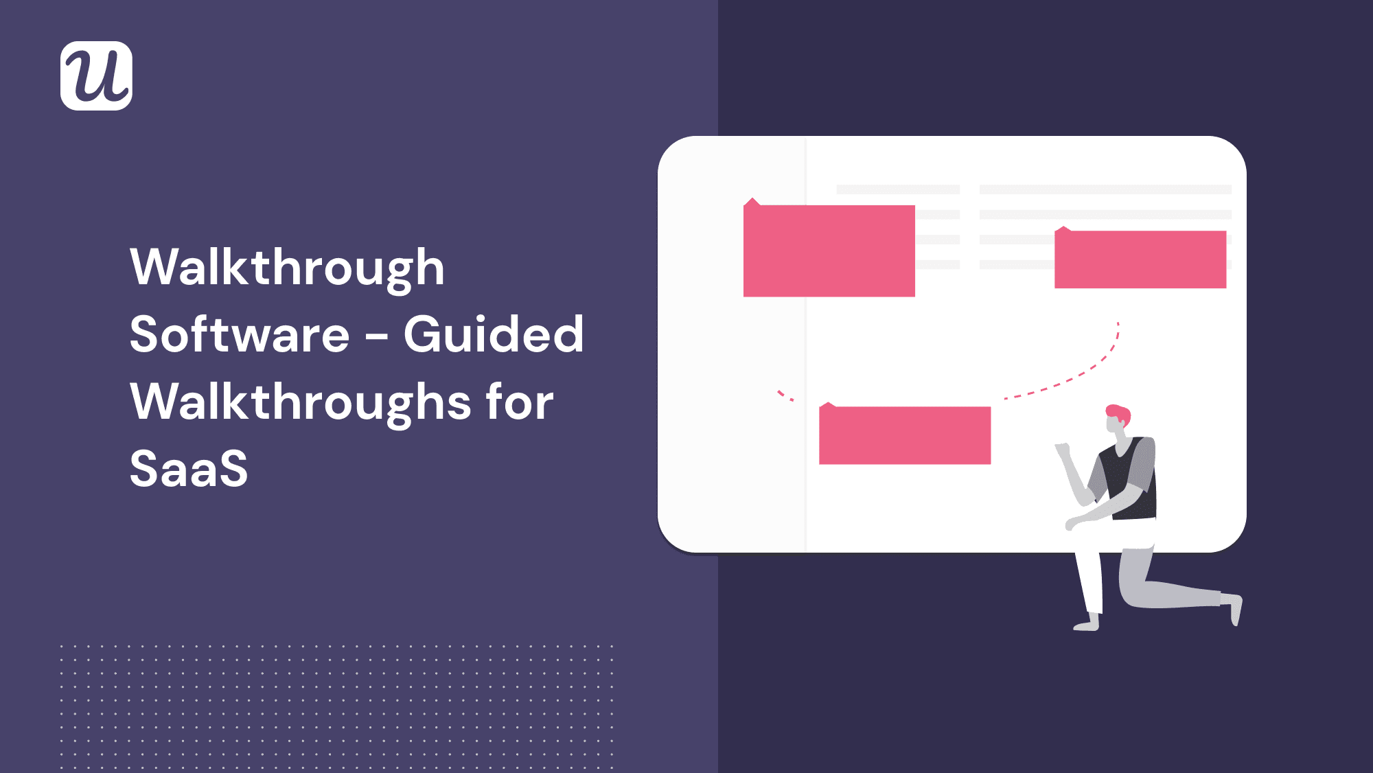 Top 3 Walkthrough Software & The Ultimate Guide to Interactive Walkthroughs for SaaS